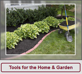 Tools for the Home & Garden